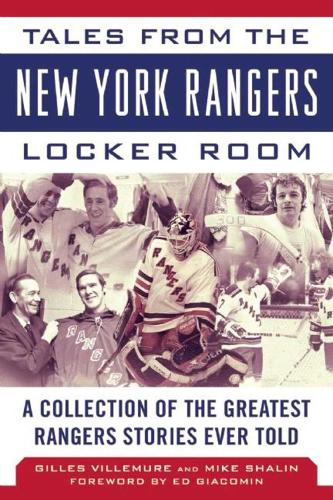 Tales from the New York Rangers Locker Room: A Collection of the Greatest Rangers Stories Ever Told - Tales from the Team (Hardback)