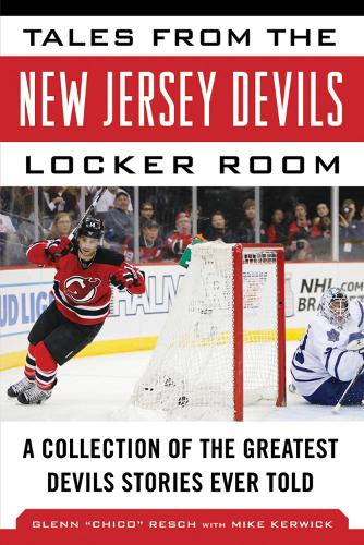 Tales from the New Jersey Devils Locker Room: A Collection of the Greatest Devils Stories Ever Told - Tales from the Team (Hardback)