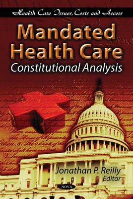 Mandated Health Care: Constitutional Analysis (Paperback)