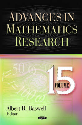 Advances in Mathematics Research: Volume 15 (Hardback)