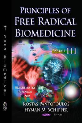 Principles of Free Radical Biomedicine: Volume 3 (Hardback)