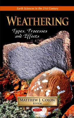 Weathering: Types, Processes & Effects (Hardback)