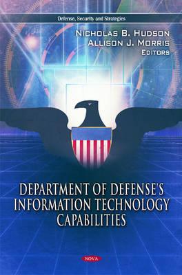Department of Defense's Information Technology Capabilities (Hardback)