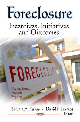 Foreclosure: Incentives, Initiatives & Outcomes (Hardback)