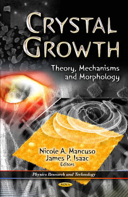 Crystal Growth: Theory, Mechanisms & Morphology (Hardback)