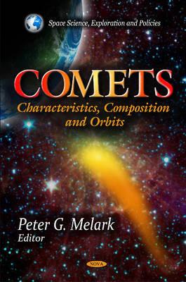Comets: Characteristics, Composition & Orbits (Hardback)