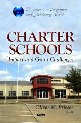 Charter Schools: Impact & Grant Challenges (Hardback)