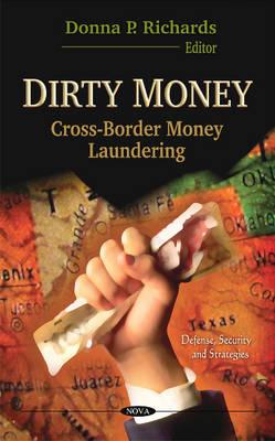 Dirty Money: Cross-Border Money Laundering (Hardback)