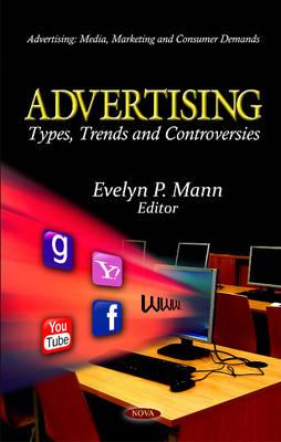 Advertising: Types, Trends & Controversies (Hardback)