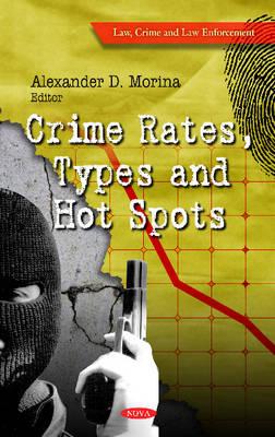 Crime Rates, Types & Hot Spots (Hardback)
