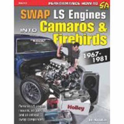 SWAP LS Engines into Camaros and Firebirds 1967-1981 (Paperback)