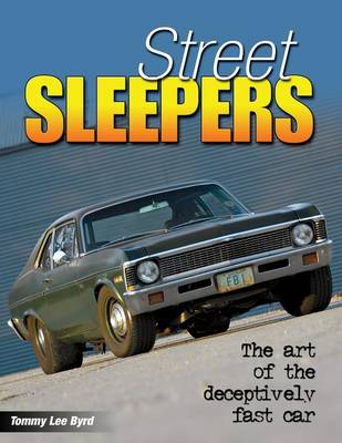 Street Sleepers: The Art of the Deceptively Fast Car (Paperback)