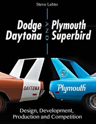 Dodge Daytona and Plymouth Superbird Design, Development, Production and Competition (Hardback)