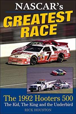 Nascar's Greatest Race: The 1992 Hooters 500 (Hardback)