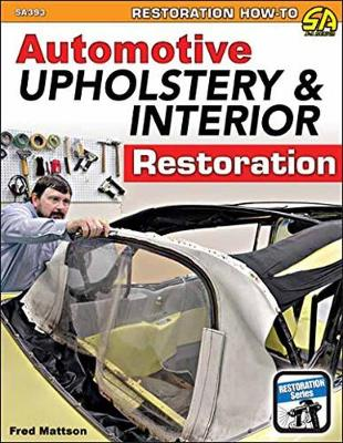 Automotive Upholstery and Interior Restoration (Paperback)