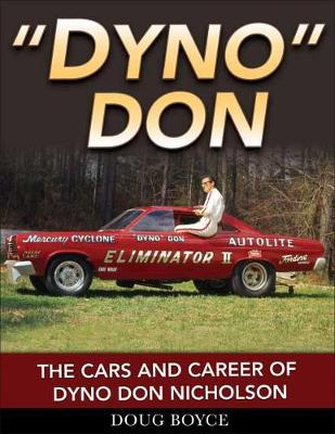 Dyno Don: The Cars and Career of Dyno Don Nicholson (Paperback)