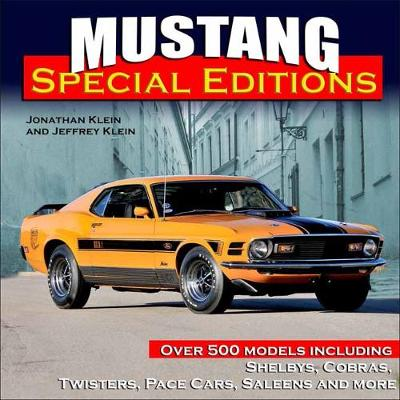 Mustang Special Editions: More Than 500 Models Including Shelbys, Cobras, Twisters, Pace Cars, Saleens and more (Hardback)