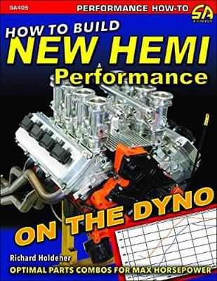 How to Build New Hemi Performance on the Dyno: Optimal Parts Combos for Max Horsepower (Paperback)