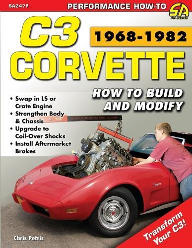 Corvette C3 1968-1982: How to Build and Modify (Paperback)