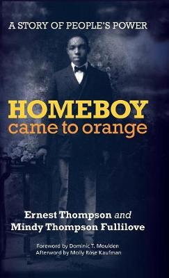 Homeboy Came to Orange: A Story of People's Power (Hardback)