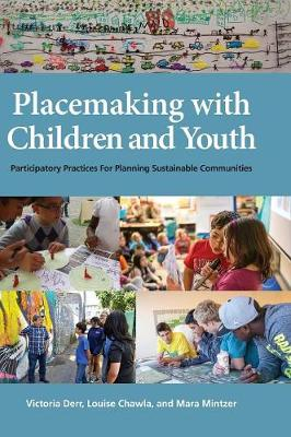 Placemaking with Children and Youth: Participatory Practices for Planning Sustainable Communities (Hardback)