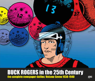 Buck Rogers in the 25th Century: The Complete Newspaper Dailies Volume 7 (Hardback)