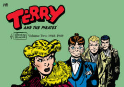 Terry and the Pirates: The George Wunder Years Volume 2 (1948-49) (Hardback)