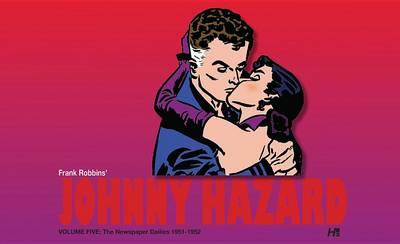Johnny Hazard The Newspaper Dailies Volume Five: 1951-1952 (Hardback)