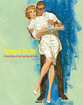 Ooooooh Doctor!: Pictorial History of Classic Nurse Paperback Cover (Paperback)