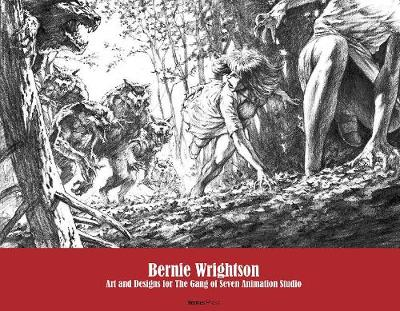 Bernie Wrightson: Art and Designs for the Gang of Seven Animation Studio (Hardback)