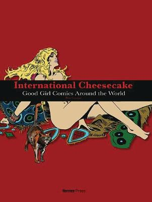 International Cheesecake: Good Girl Comics Around the World (Hardback)