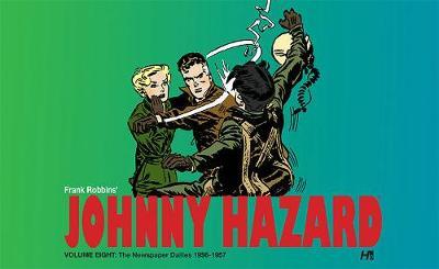 Johnny Hazard The Newspaper Dailies Volume Eight: 1956-1957 (Hardback)