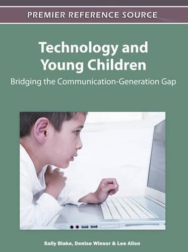 Technology and Young Children: Bridging the Communication-Generation Gap (Hardback)