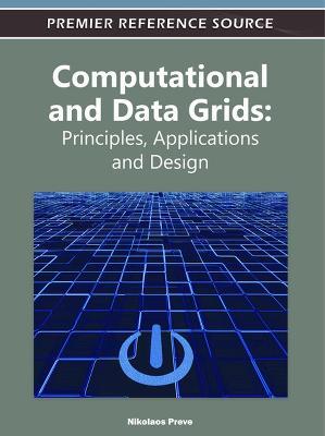 Computational and Data Grids: Principles, Applications and Design (Hardback)