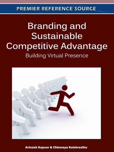Branding and Sustainable Competitive Advantage: Building Virtual Presence (Hardback)