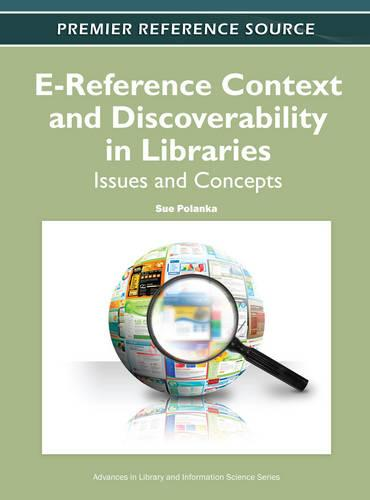 E-Reference Context and Discoverability in Libraries: Issues and Concepts - Advances in Library and Information Science (Hardback)