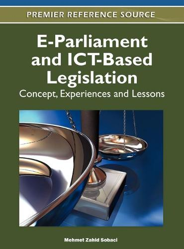 E-Parliament and ICT-Based Legislation: Concept, Experiences and Lessons (Hardback)
