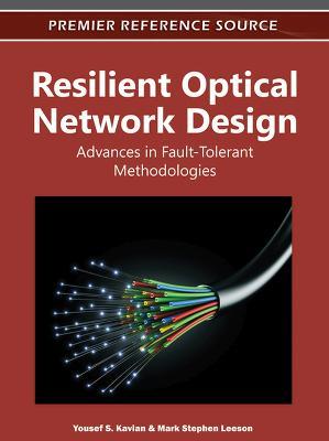 Resilient Optical Network Design: Advances in Fault-Tolerant Methodologies (Hardback)