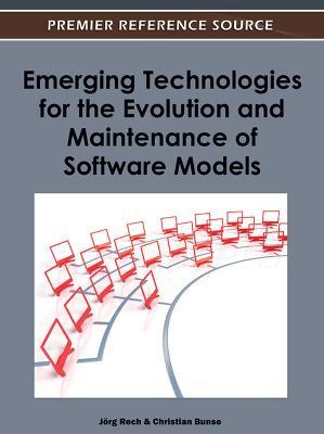 Emerging Technologies for the Evolution and Maintenance of Software Models (Hardback)