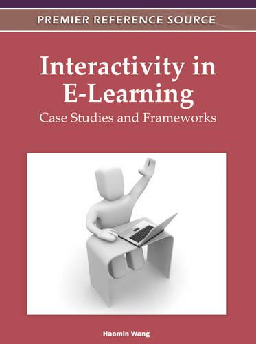 Interactivity in E-Learning: Case Studies and Frameworks - Advances in Game-Based Learning (Hardback)
