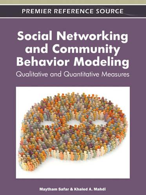 Social Networking and Community Behavior Modeling: Qualitative and Quantitative Measures (Hardback)