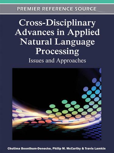 Cross-Disciplinary Advances in Applied Natural Language Processing: Issues and Approaches (Hardback)