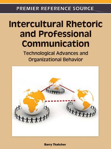 Intercultural Rhetoric and Professional Communication: Technological Advances and Organizational Behavior (Hardback)