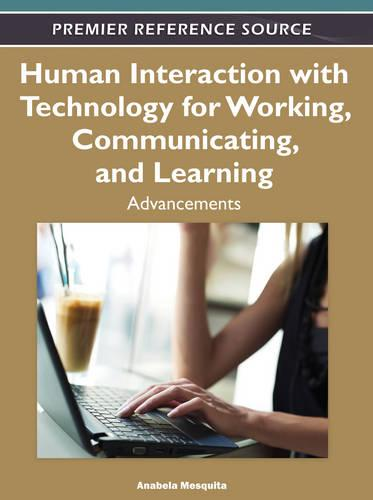 Human Interaction with Technology for Working, Communicating, and Learning: Advancements (Hardback)