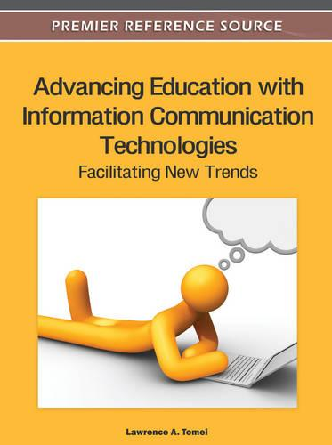Advancing Education with Information Communication Technologies: Facilitating New Trends (Hardback)