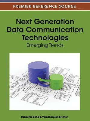 Next Generation Data Communication Technologies: Emerging Trends (Hardback)