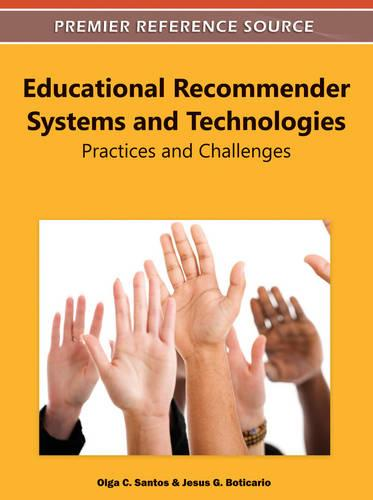 Educational Recommender Systems and Technologies: Practices and Challenges (Hardback)