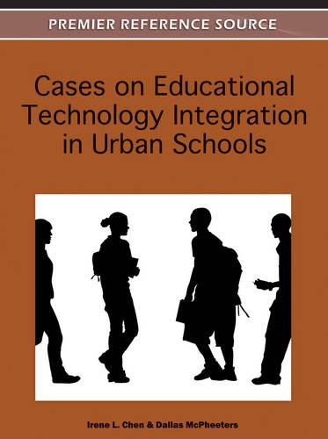 Cases on Educational Technology Integration in Urban Schools (Hardback)