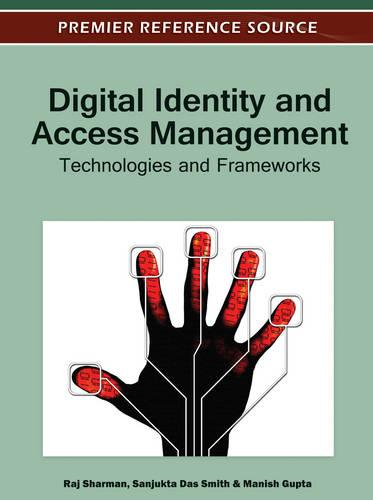 Digital Identity and Access Management: Technologies and Frameworks (Hardback)