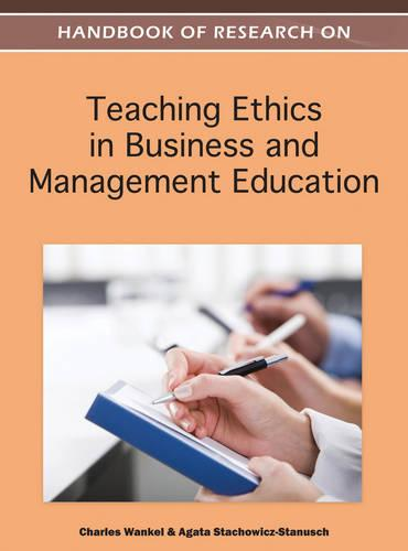 Handbook of Research on Teaching Ethics in Business and Management Education (Hardback)